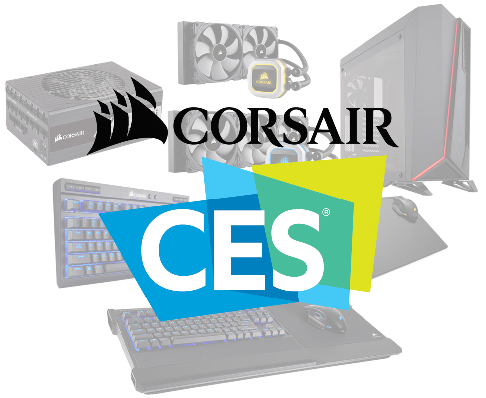 a77b8feb417 CORSAIR Shows Off New Products at CES 2018